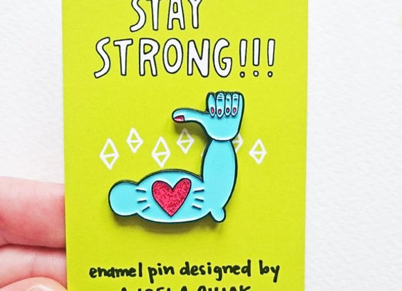Stay Strong - Enamel Pin