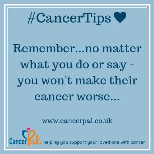 #CancerTips You Won't Make Their Cancer Worse.jpg