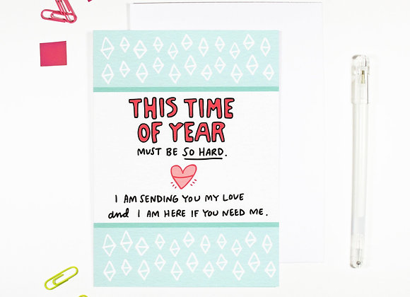 This time of year - Empathy Card