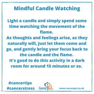 Mindful Candle Watching #CancerTips #CancerStress