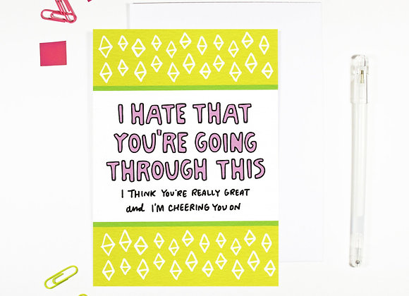 'Hate That You're Going Through This Cancer Card