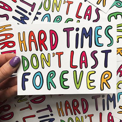 Hard Times Don't Last Forever - Positivity Postcard