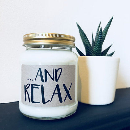 And Relax Soy Wax Candle