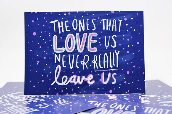 The Ones That Love Us Never Really Leave Us - Postcard