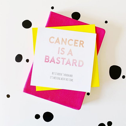 Cancer is a B*st*rd - Cancer Card