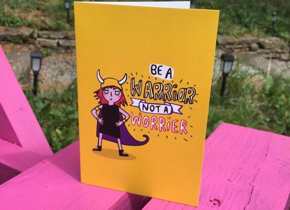 'Be A Warrior Not A Worrier' Cancer Card