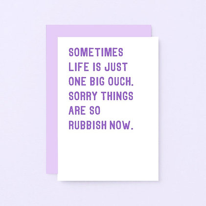 Life is one big ouch - Empathy Card