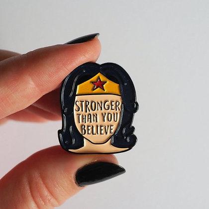 Stronger Than You Believe - Enamel Pin