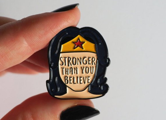 Stronger Than You Believe - Enamel Pin