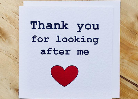 'Thank You For Looking After Me' Cancer Card