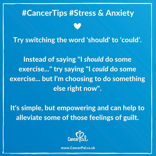 Switch Should to Could #CancerTips #CancerStress