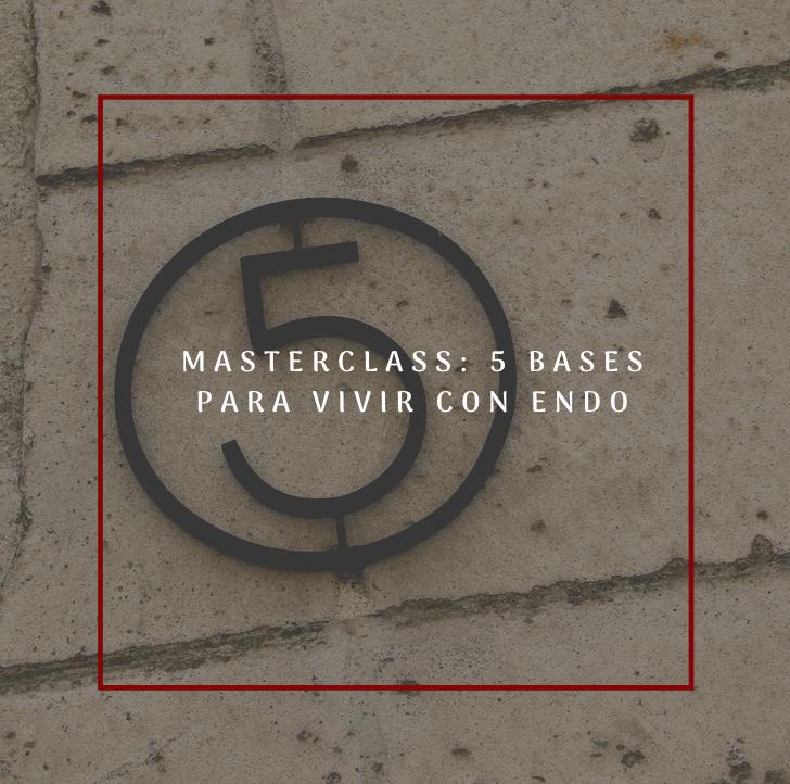 Masterclass: 5 Bases para Vivir con Endo