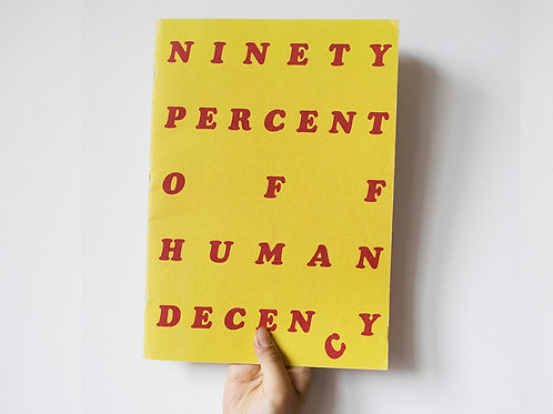 NINETY PERCENT OFF HUMAN DECENCY