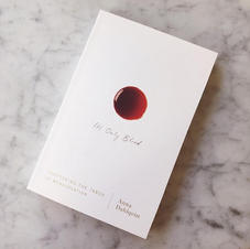 It's Only Blood: Shattering the Taboo of Menstruation - Anna Dahlqvist