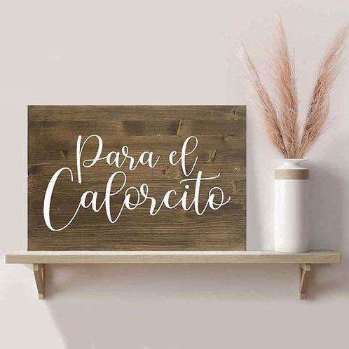 """Cartel """"Para el Calorcito"""" de Madera"""