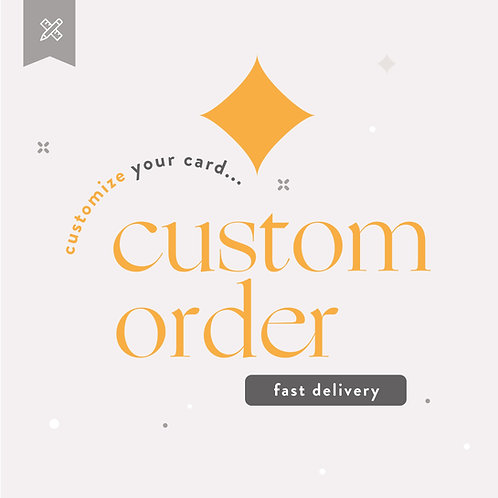 Custom Order  - Fast Delivery