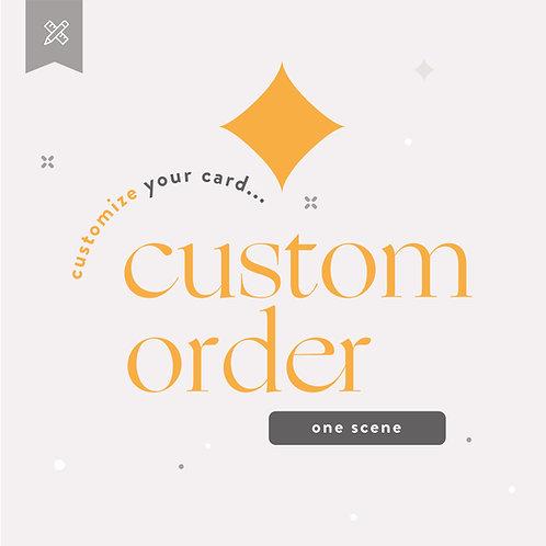 Custom Order  - One Scene