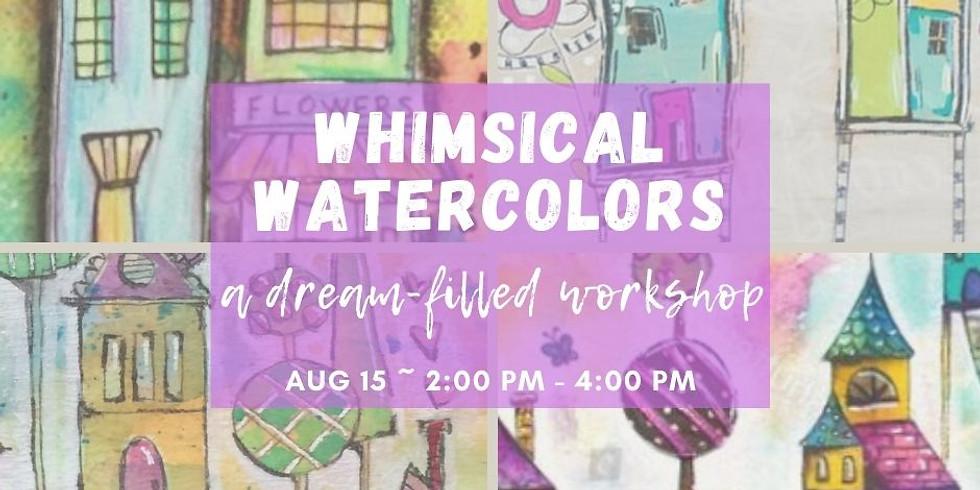 Whimsical Watercolors Workshop