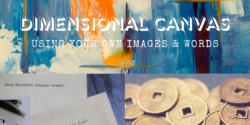 Create a Dimensional Canvas - Mixed Media Art Workshop
