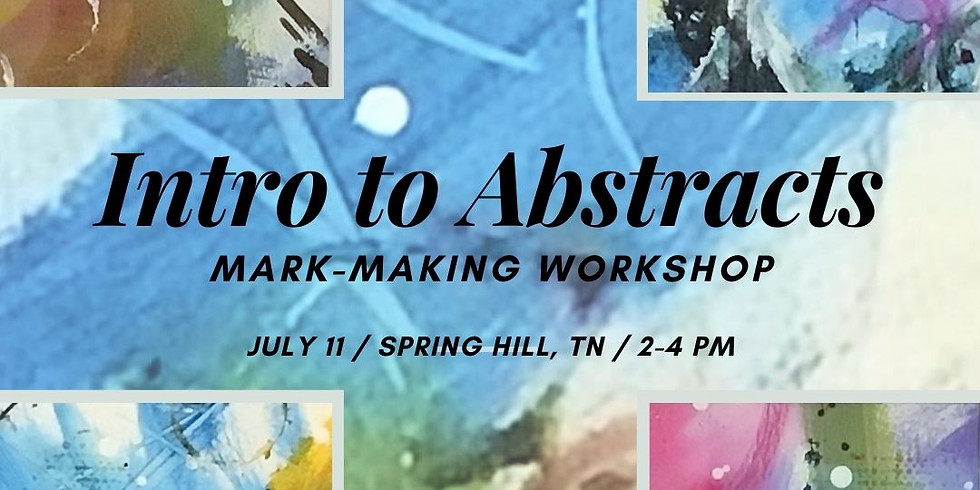 Intro to Abstracts Mark-Making Workshop