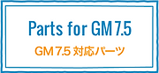 Parts for GM7.5