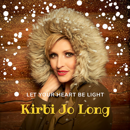 "Click to Order Kirbi Jo Long ""Let Your Heart Be Light"""