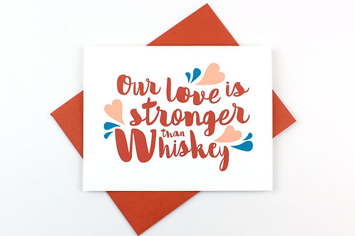 STRONGER THAN WHISKEY | CARD