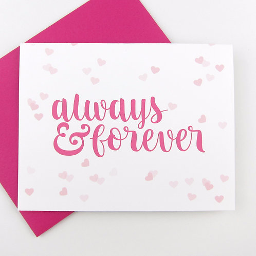 ALWAYS AND FOREVER | CARD