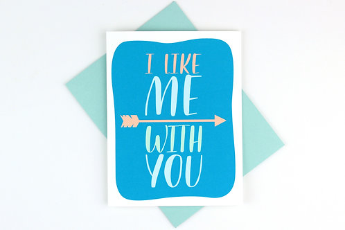 I LIKE ME WITH YOU | CARD