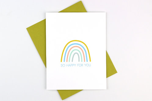 SO HAPPY FOR YOU RAINBOW | CARD