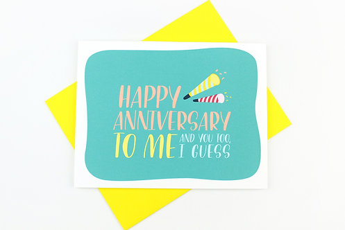 HAPPY ANNIVERSARY TO ME | CARD