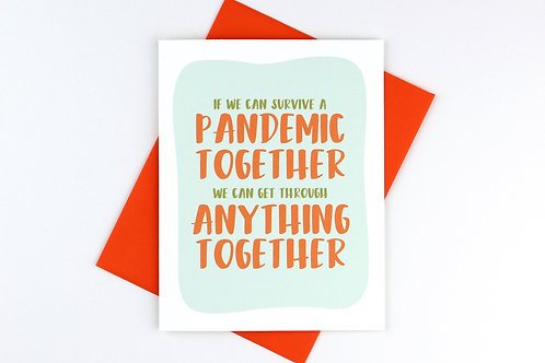 IF WE CAN SURVIVE A PANDEMIC TOGETHER | CARD