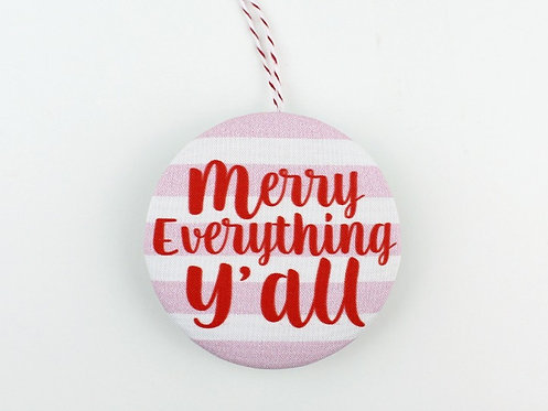 MERRY EVERYTHING Y'ALL | ORNAMENT
