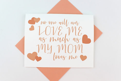 LOVE ME AS MUCH AS MY MOM | CARD