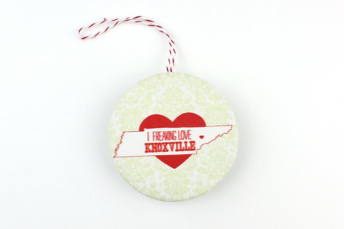 I FREAKING LOVE KNOXVILLE | ORNAMENT