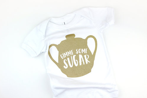 GIMME SOME SUGAR | ONESIE