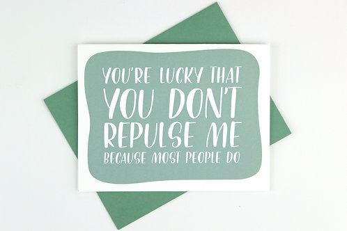 YOU DON'T REPULSE ME | CARD | WHOLESALE