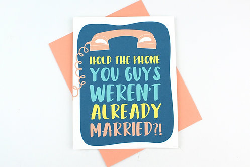 HOLD THE PHONE | CARD