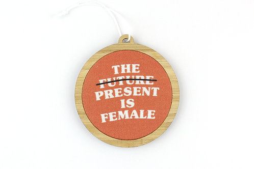 THE PRESENT IS FEMALE | ORNAMENT
