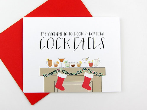 IT'S BEGINNING TO LOOK A LOT LIKE COCKTAILS | CARD