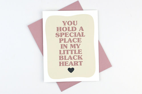 YOU HOLD A SPECIAL PLACE IN MY BLACK HEART | CARD | WHOLESALE