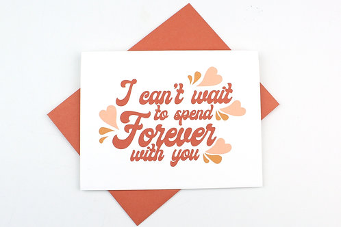 I CAN'T WAIT TO SPEND FOREVER WITH YOU | CARD