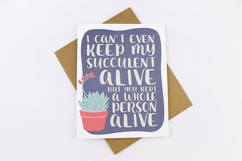 I CAN'T EVEN KEEP MY SUCCULENT ALIVE | CARD