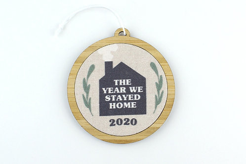 THE YEAR WE STAYED HOME | ORNAMENT