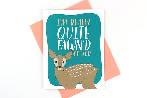 QUITE FAWN'D OF YOU | CARD | WHOLESALE