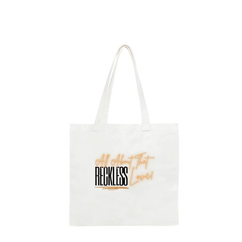 All About That Reckless Love Tote Bag