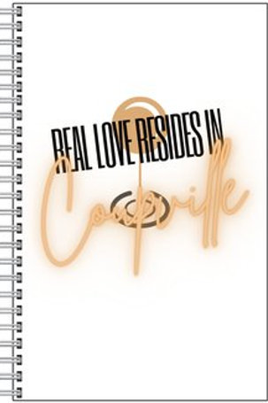 Real Love Resides in Coupeville Blank Notebook
