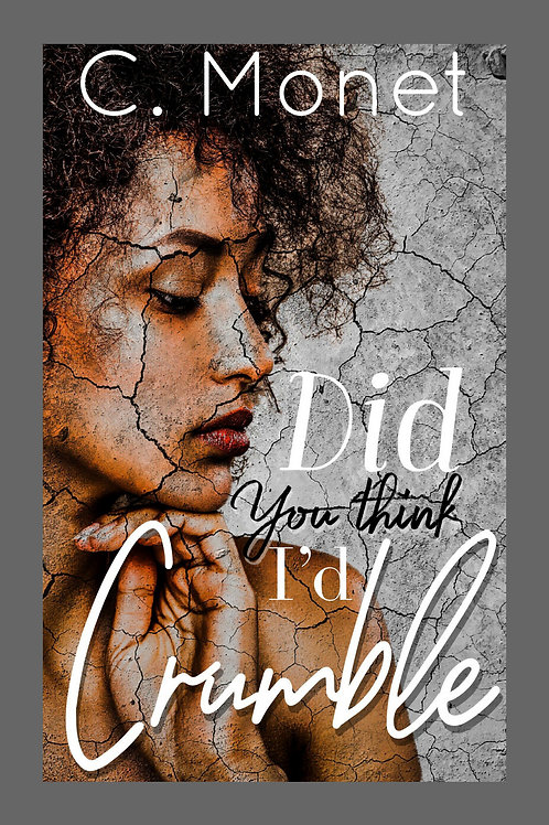 Did you think Id Crumble Paperback