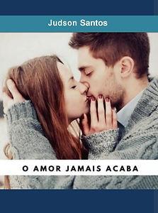 - O AMOR JAMAIS ACABA - - A Capa.jpg