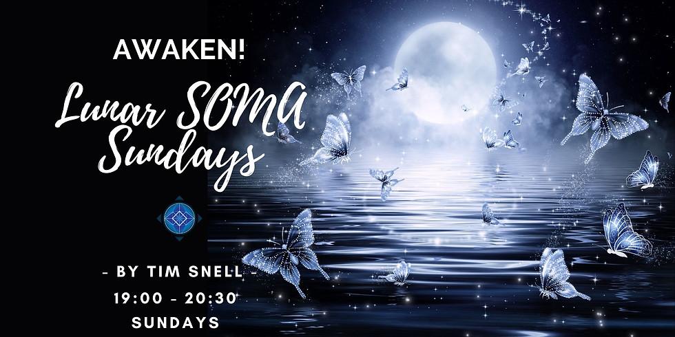 Lunar SOMA Sunday - Awaken!